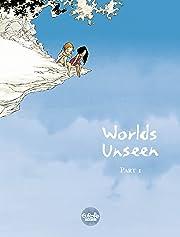 Worlds Unseen Vol. 1