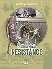 Children of the Resistance Tome 4: Escalation