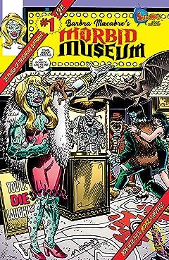 Barbra Macabre's Morbid Museum #1.1