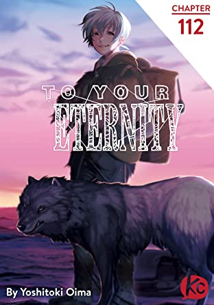 To Your Eternity #112