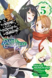 Is It Wrong to Try to Pick Up Girls in a Dungeon? Familia Chronicle Episode Lyu Vol. 5