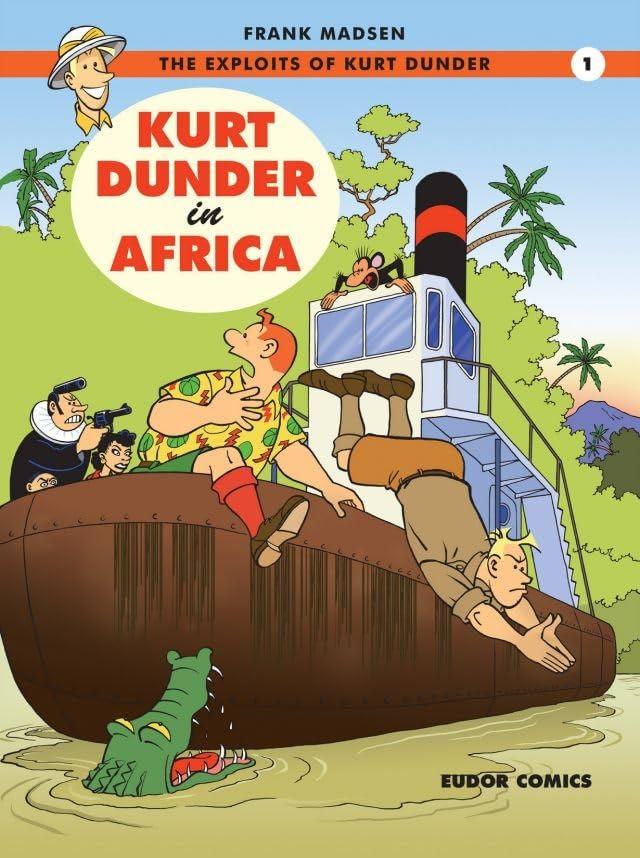 The Exploits of Kurt Dunder Vol. 1: Kurt Dunder in Africa
