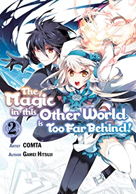 The Magic in this Other World is Too Far Behind! Vol. 2