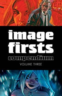 Image Firsts Compendium Tome 3