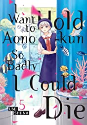 I Want To Hold Aono-kun So Badly I Could Die Vol. 5