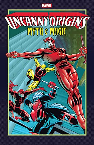 Uncanny Origins: Myth & Magic