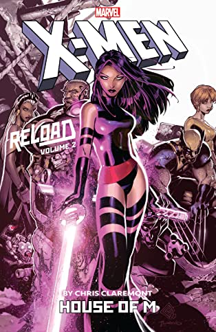 X-Men: Reload By Chris Claremont Vol. 2: House Of M