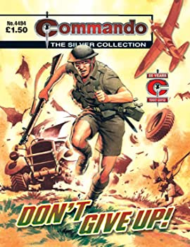 Commando #4494: Don't Give Up