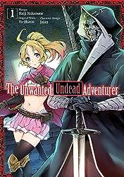 The Unwanted Undead Adventurer Vol. 1