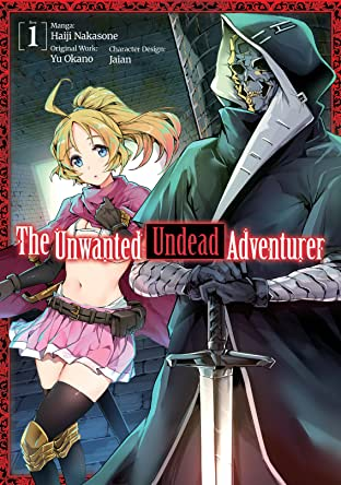 The Unwanted Undead Adventurer Tome 1