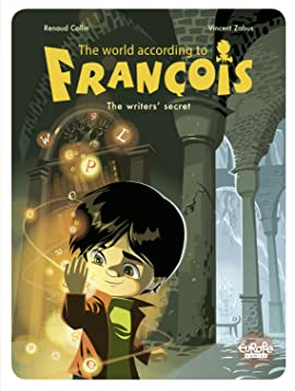 The World According to François Vol. 1: The Writers' Secret