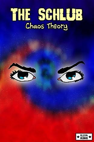 The Schlub Vol. 3: Chaos Theory