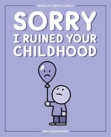 Sorry I Ruined Your Childhood
