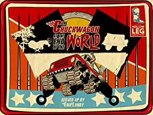 The Chuckwagon at the End of the World Tome 1: Eat Me