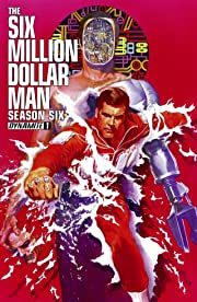 The Six Million Dollar Man: Season Six #1: Digital Exclusive Edition