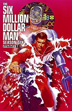 The Six Million Dollar Man: Season Six #1: Digital Exclusive Edition