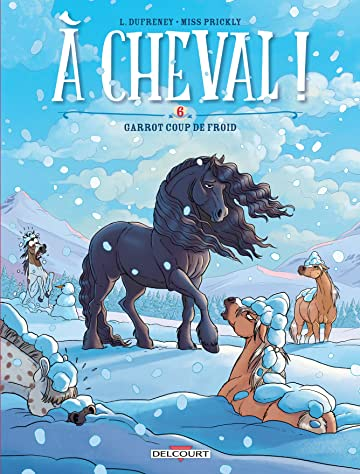 A cheval ! Vol. 6: Garrot coup de froid !