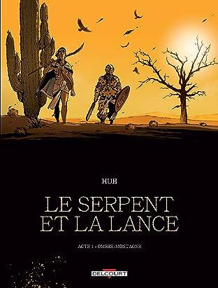 Le Serpent et la Lance Tome 1: Ombre-montagne