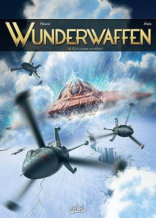 Wunderwaffen Vol. 16: Cette guerre est nôtre !