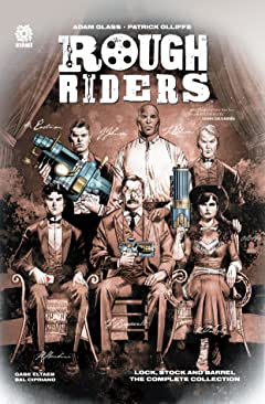 Rough Riders Vol. 1: Lock Stock and Barrel: The Complete Collection