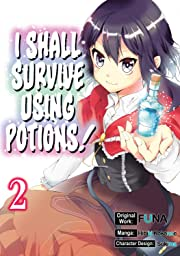 I Shall Survive Using Potions! Vol. 2