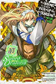 Is It Wrong to Try to Pick Up Girls in a Dungeon? On the Side: Sword Oratoria Vol. 10