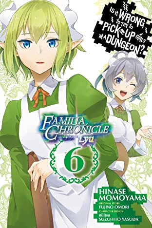 Is It Wrong to Try to Pick Up Girls in a Dungeon? Tome 6: Familia Chronicle Episode Lyu