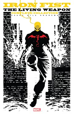 Iron Fist: The Living Weapon - The Complete Collection
