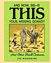 """""""And Now, Sir… Is This Your Missing Gonad?"""""""