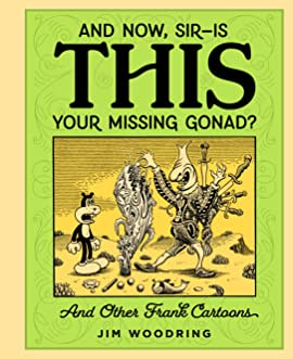 """And Now, Sir… Is This Your Missing Gonad?"""