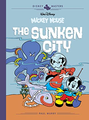 Disney Masters Tome 13: Mickey Mouse: The Sunken City