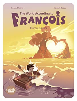 The World According to François Vol. 2: Eternal Lovers
