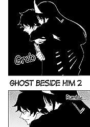 Ghost Beside Him #2