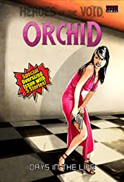 Orchid: Days in the life