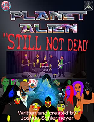 Planet Alien Vol. 2: Still Not Dead