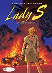 Lady S. Tome 6: A Second of Eternity