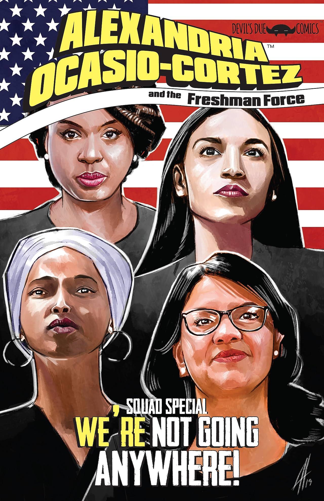 Alexandria Ocasio-Cortez and the Freshman Force: Squad Special