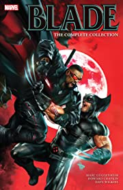 Blade by Marc Guggenheim: The Complete Collection
