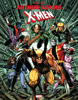 Marvel Monograph: The Art Of Arthur Adams — X-Men