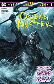 Ocean Master: Year of the Villain (2019-) #1