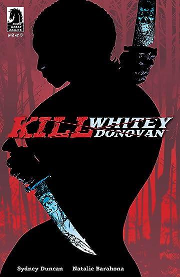 Kill Whitey Donovan #2