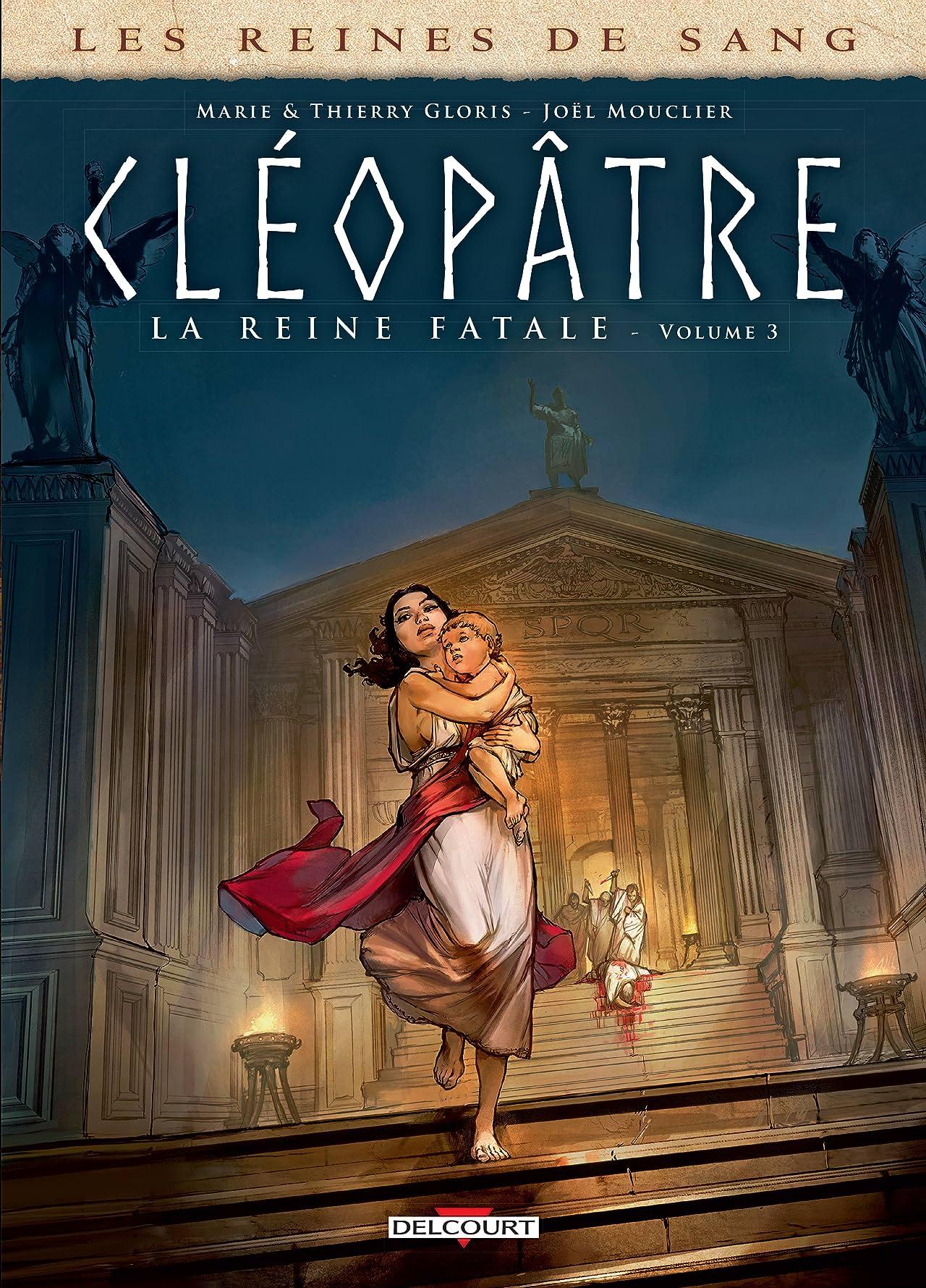 Les Reines de sang - Cléopâtre, la Reine fatale Vol. 3