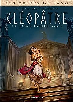 Les Reines de sang - Cléopâtre, la Reine fatale Tome 3