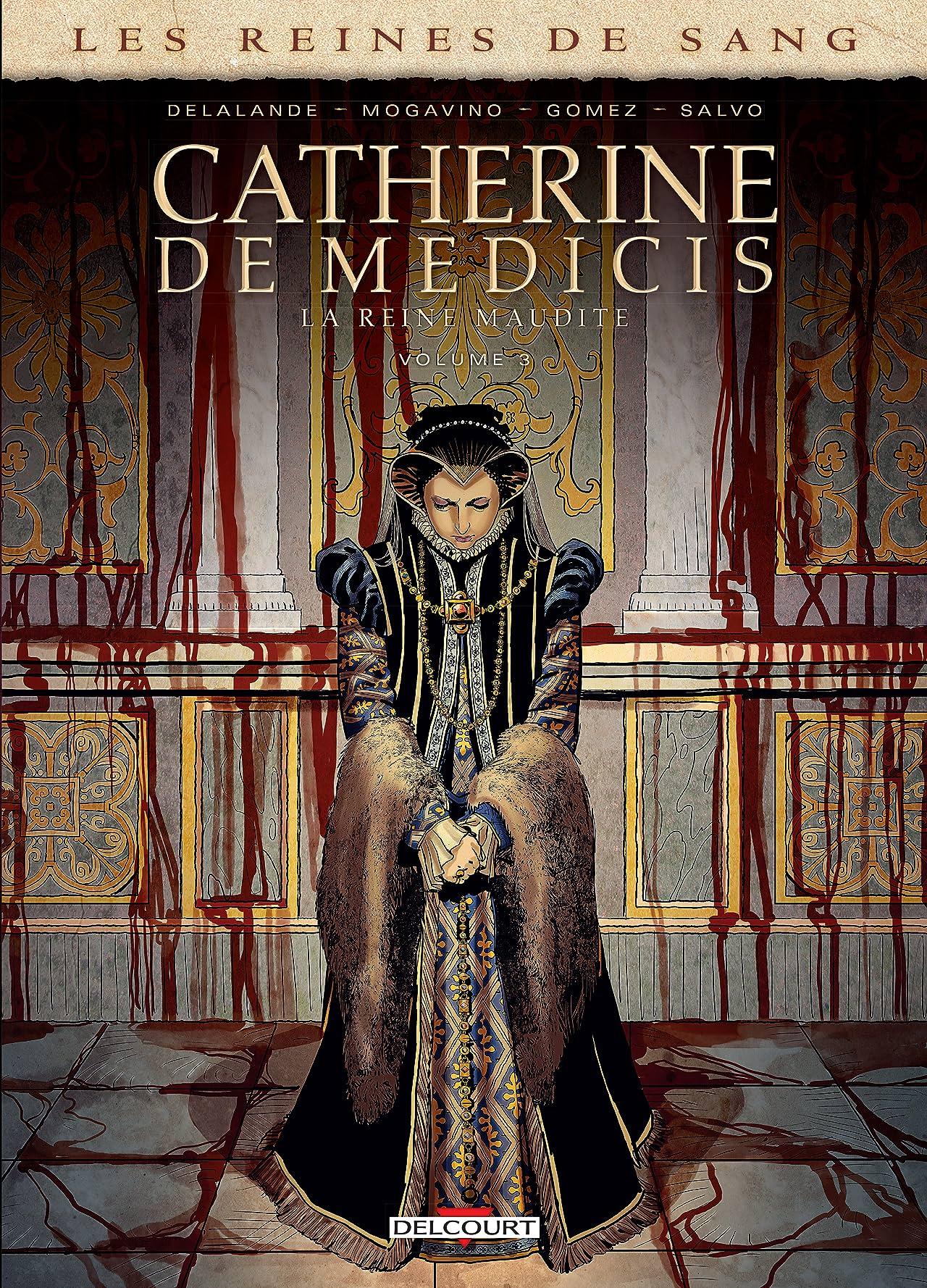 Les Reines de sang - Catherine de Médicis, la Reine maudite Tome 3