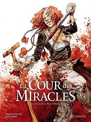 La Cour des miracles Vol. 2: Vive la Reine !