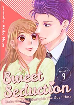 Sweet Seduction: Under The Same Roof with The Guy I Hate #9