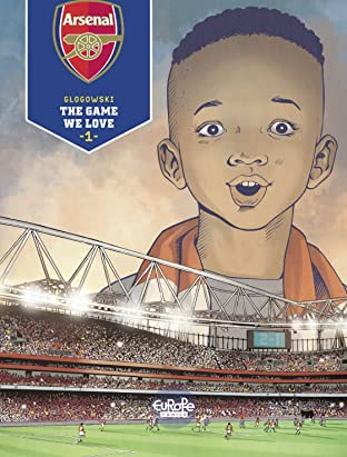 Arsenal FC Vol. 1: The Game We Love