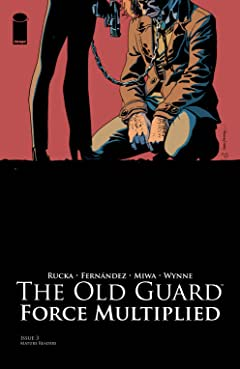 The Old Guard: Force Multiplied #3