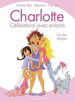 Charlotte, célibataire avec enfants Vol. 1: Vie de dingue !