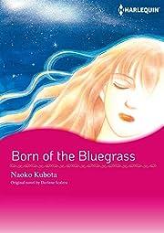 Born Of The Bluegrass